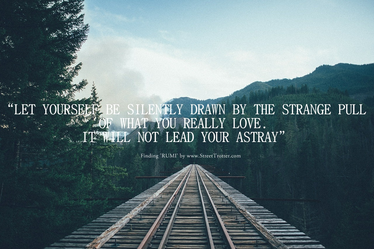 Love Quotes For Him Travel : RUMI QUOTE - STREETTROTTER - TRAVEL QUOTE 1