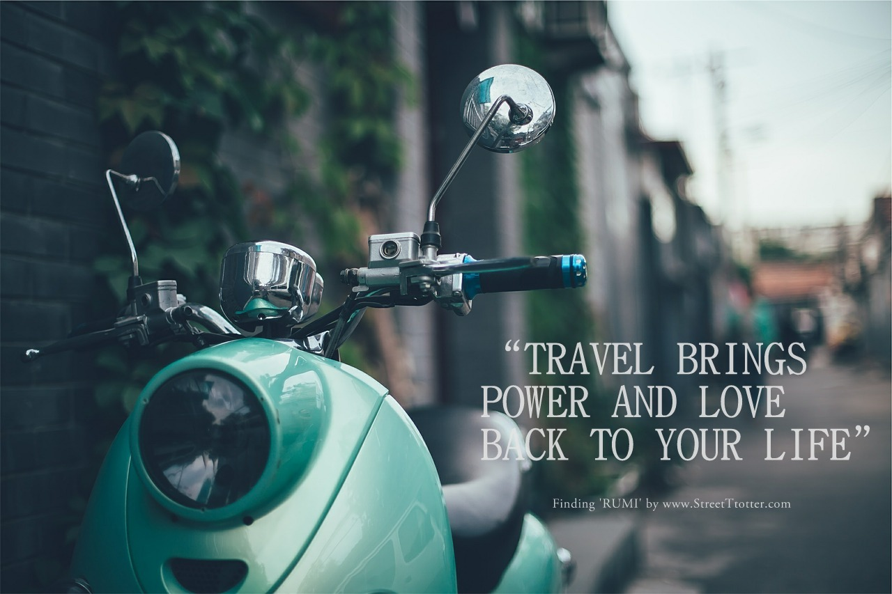 RUMI QUOTE - STREETTROTTER - TRAVEL QUOTE 8