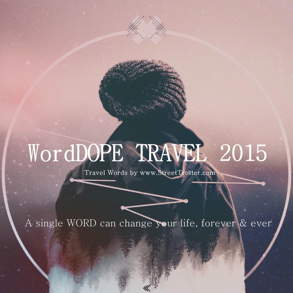 TRAVEL WORDS -WORDPORN - STREETTROTTER