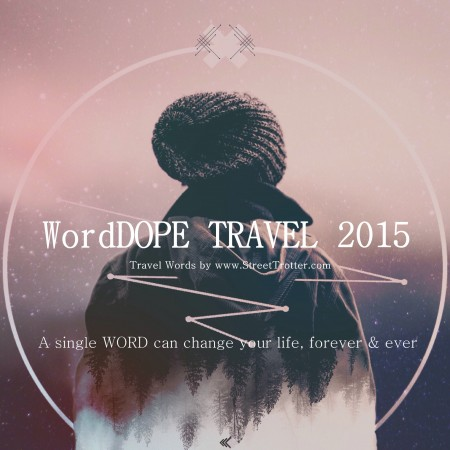 TRAVEL WORDS -WORDPORN - STREETTROTTER