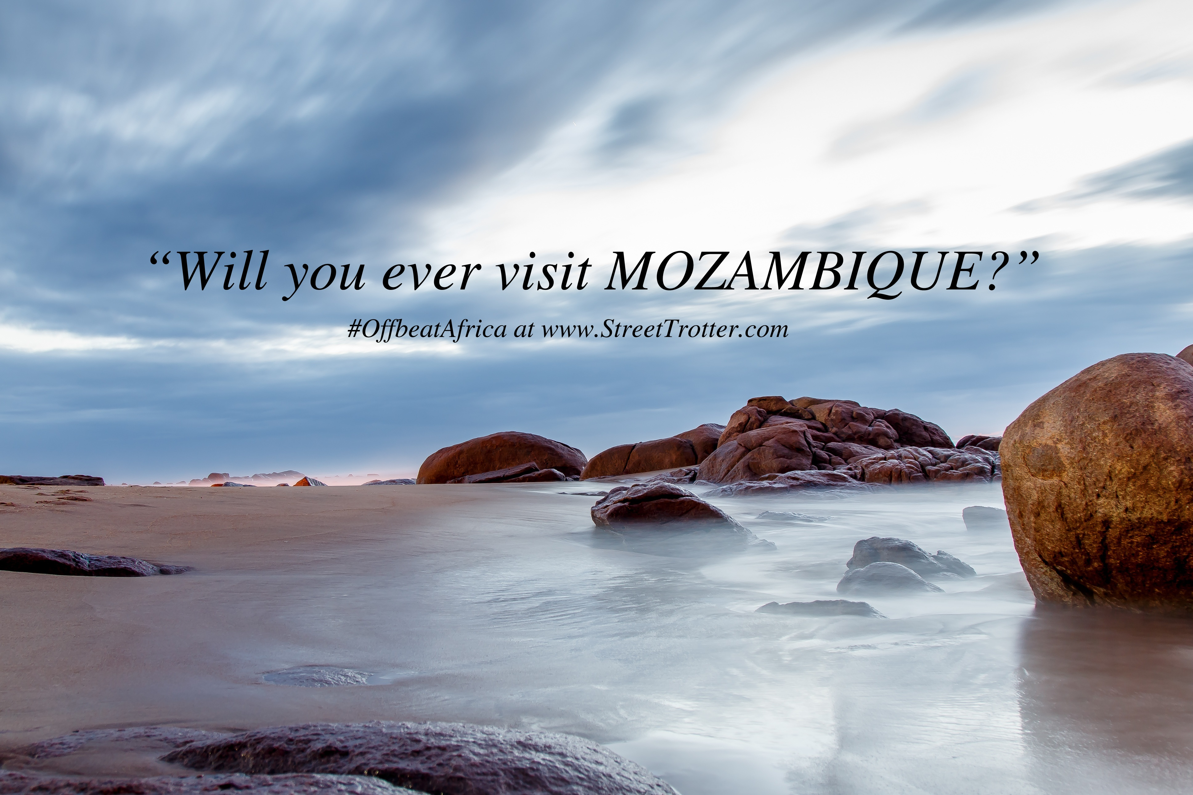 MOZAMBIQUE GUIDE #STREETTROTTER