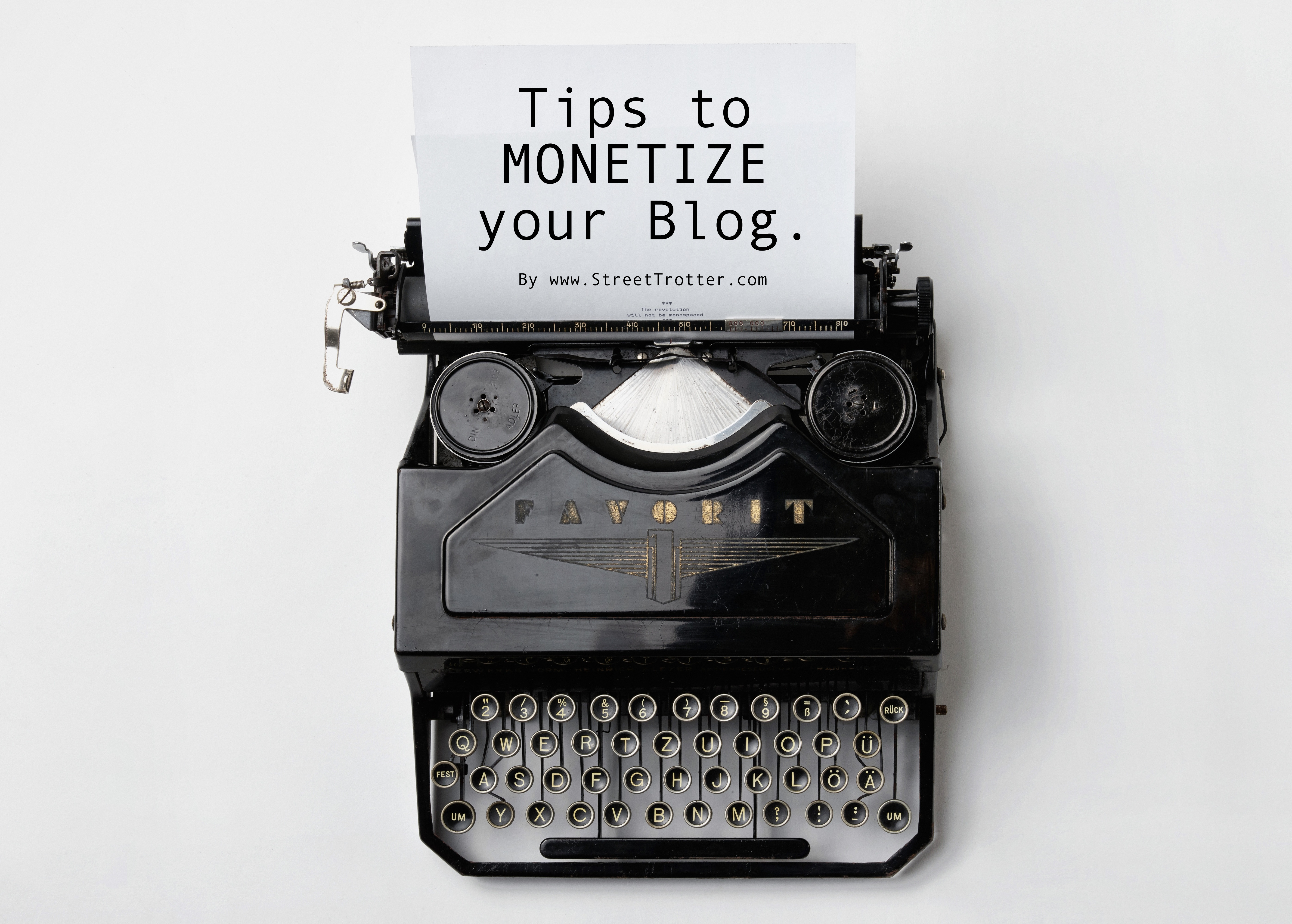 how to monetize your blog - streettrotter